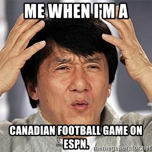 Confused Jackie Chan - Me when i'm a Canadian football game on espn.