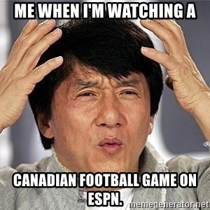 Confused Jackie Chan - Me when I'm watching a Canadian football game on espn.