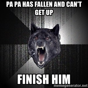 Insanity Wolf - Pa pa has fallen and can't get up Finish him