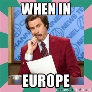 anchorman - when in europe