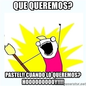 All the things - Que queremos? Pastel!! Cuando lo queremos? HOOOOOOOOOY!!!!
