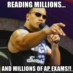 Dwayne 'The Rock' Johnson - Reading millions... And millions of AP exams!!