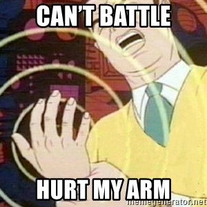 must not fap - Can't Battle Hurt my arm