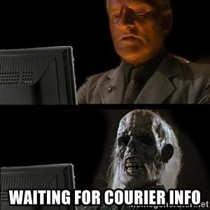 Waiting For - waiting for courier info