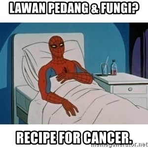 SpiderMan Cancer - Lawan pedang & fungi? recipe for cancer.