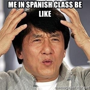 Confused Jackie Chan - me in spanish class be like