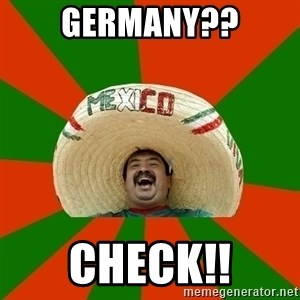 Successful Mexican - Germany?? Check!!