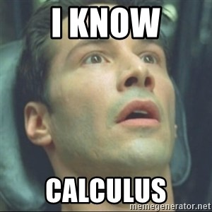 i know kung fu - I know Calculus