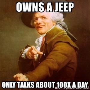 Joseph Ducreux - Owns a Jeep Only talks about 100x a day