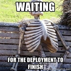 Waiting For Op - WAITING FOR THE DEPLOYMENT TO FINISH
