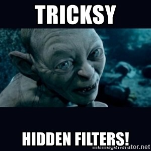 gollum - Tricksy Hidden Filters!