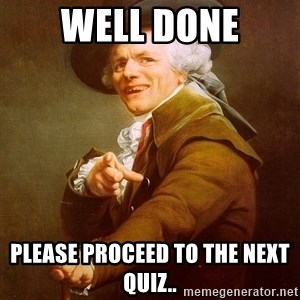 Joseph Ducreux - Well done Please proceed to the next quiz..