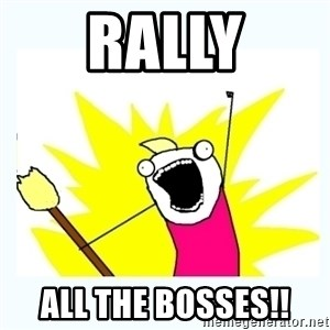 All the things - Rally All the bosses!!