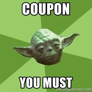 Advice Yoda Gives - Coupon You Must