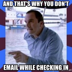 J walter weatherman - and that's why you don't email while checking in