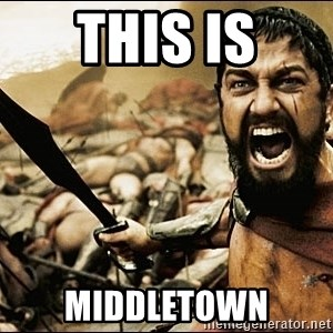 This Is Sparta Meme - THIS IS MIDDLETOWN