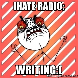 iHate - iHate radio: Writing:(