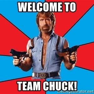 Chuck Norris  - Welcome to Team Chuck!
