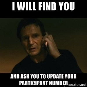 liam neeson taken - I will find you and ask you to update your participant number