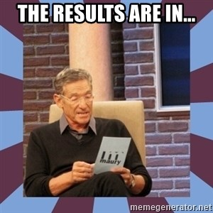 maury povich lol - The Results Are In...