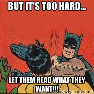 batman slap robin - But it's too hard... let them read what they want!!!