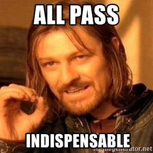 One Does Not Simply - all pass  Indispensable