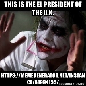joker mind loss - This is the el president of the U.K. https://memegenerator.net/instance/81994155/