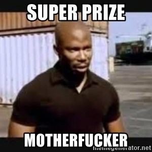 James Doakes surprise - Super prize  Motherfucker