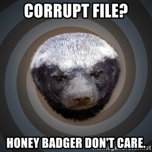 Fearless Honeybadger - Corrupt File? Honey Badger don't care.