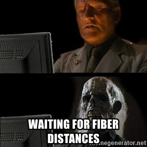 Waiting For - Waiting for fiber distances