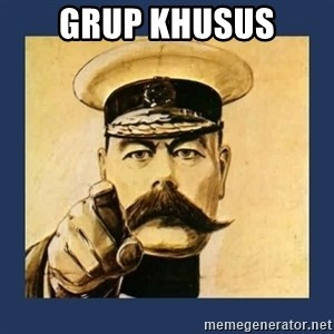 your country needs you - GRUP KHUSUS