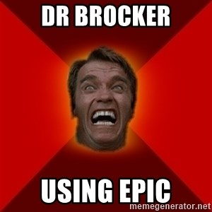 Angry Arnold - dr brocker using epic
