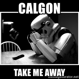 sad stormtrooper - Calgon  take me away