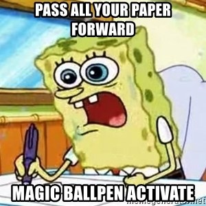 Spongebob What I Learned In Boating School Is - PASS ALL YOUR PAPER FORWARD MAGIC BALLPEN ACTIVATE