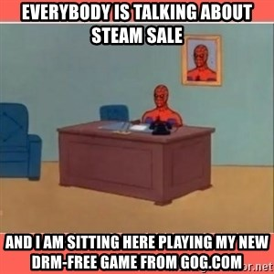 Masturbating Spider-Man - Everybody is talking about steam sale And I am sitting here playing my new DRM-free game from gog.com