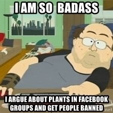 South Park Wow Guy - I am so  badass I argue about plants in Facebook groups and get people banned