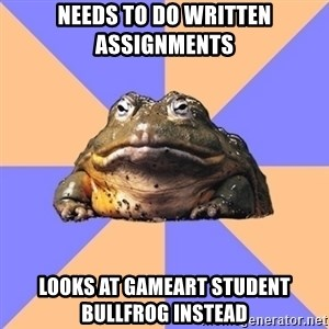 Game Art Student Bullfrog - Needs to do written assignments Looks at Gameart student bullfrog instead