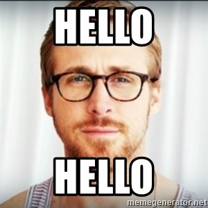 Ryan Gosling Hey Girl 3 - Hello Hello