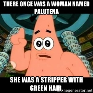 ugly barnacle patrick - There once was a woman named Palutena she was a stripper with green hair.