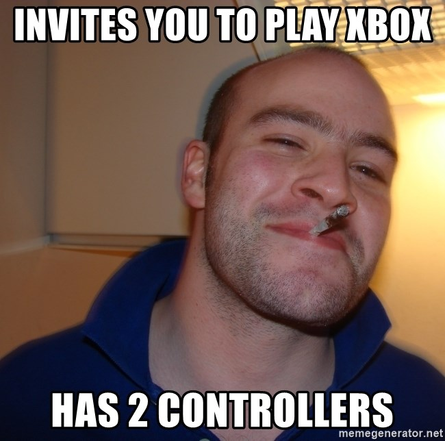 Good Guy Greg - invites you to play xbox  has 2 controllers