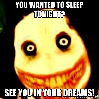 Tipical dream - YOU WANTED TO SLEEP TONIGHT? SEE YOU IN YOUR DREAMS!