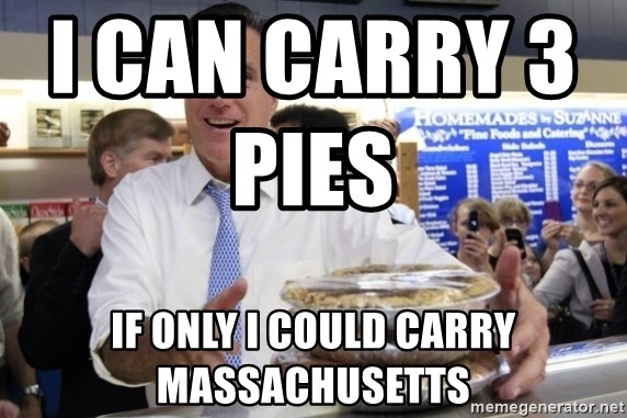 Romney with pies - i can carry 3 pies                  if only i could carry massachusetts
