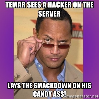 The Rock Cooking - temar sees a hacker on the server lays the smackdown on his candy ass!