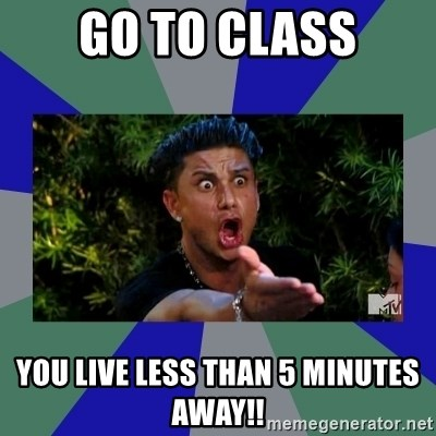 jersey shore - Go to class You live less than 5 minutes away!!