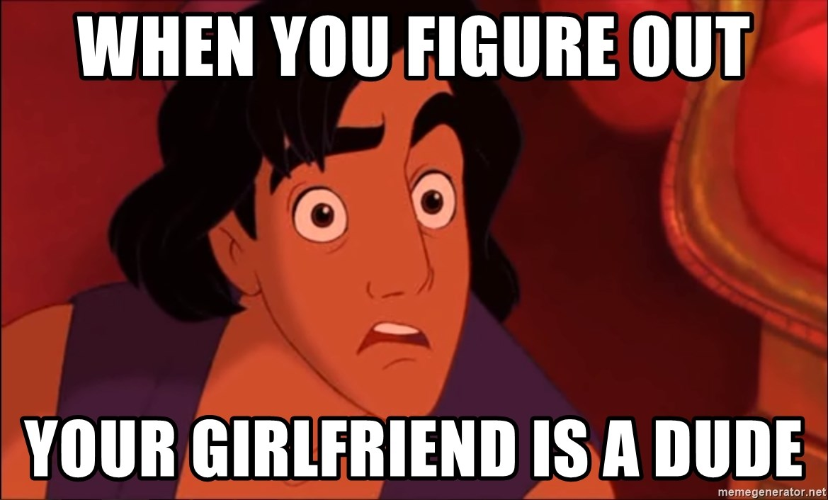 Horrified Aladdin - When you figure out your girlfriend is a dude