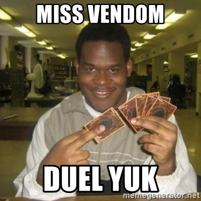 You just activated my trap card - Miss vendom duel yuk