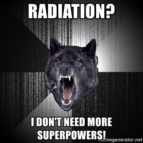 Insanity Wolf - Radiation? I don't need more superpowers!