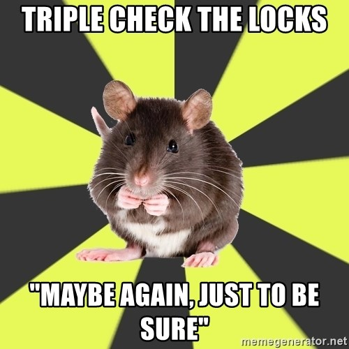 """Survivor Rat - Triple check the locks """"Maybe again, just to be sure"""""""