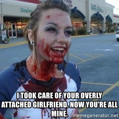 Scary Nympho - I took care of your overly attached girlfriend. now you're all mine.