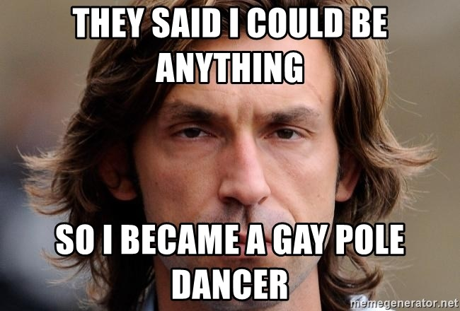 pirlosincero - THEY SAID I COULD BE ANYTHING SO I BECAME A GAY POLE DANCER